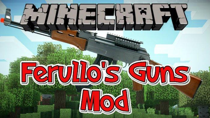 Ferullo's Guns - огнестрельное оружие [1.6.4 1.6.2 1.5.2 ...